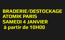 BRADERIE ATOMIK PARIS Samedi 4 janvier