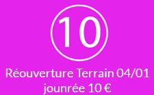 Réouverture Terrain le 04012015 Journée 10 €