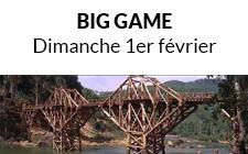 Big Game Dimanche 1er Fevrier